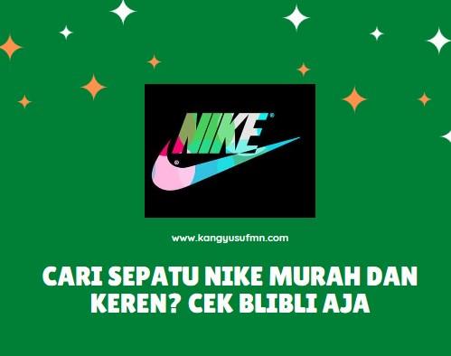 Cari Sepatu Nike Murah dan Keren