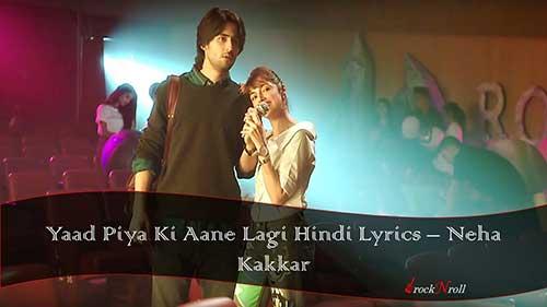 Yaad-Piya-Ki-Aane-Lagi-Hindi-Lyrics-Neha-Kakkar