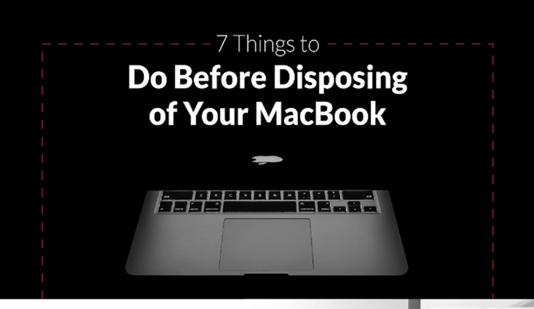7 Things to Do Before Disposing of Your Macbook #infographic