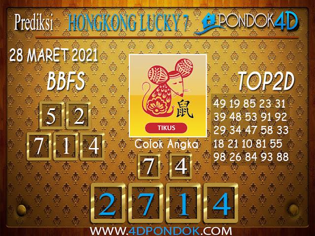 Prediksi Togel HONGKONG LUCKY7 PONDOK4D 28 MARET 2021