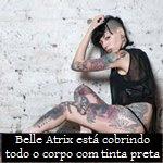 Belle Atrix está cobrindo todo o corpo com tinta preta