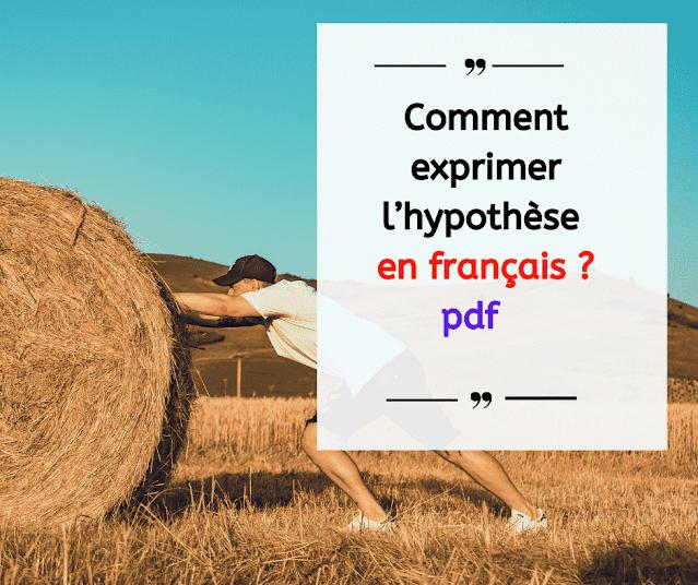 Comment exprimer l'hypothèse en français