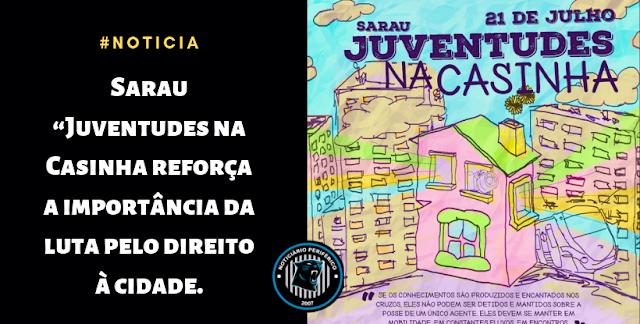"""Sarau """"Juventudes na Casinha reforça a importância da luta pelo direito à cidade."""