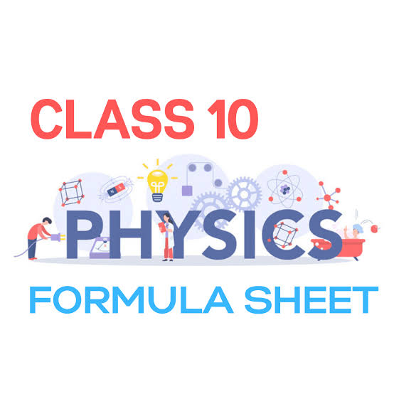 All Important Physics Formulas For Class 10 For 2021 Board Examination PDF Download - Educational Material