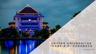 Daftar Universitas Terbaik di Surabaya