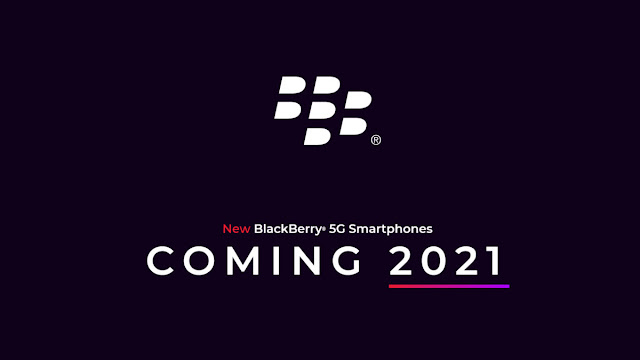 BlackBerry phones are coming back in 2021 with Android and 5G