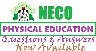 NECO Physical Education 2017 Questions & Answers | OBJ & Essay Expo