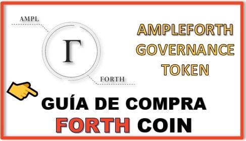 Cómo y Dónde Comprar Criptomoneda AMPLEFORTH GOVERNANCE TOKEN (FORTH)