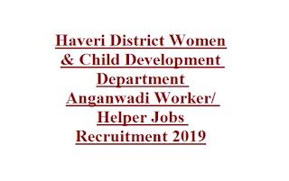 Haveri District Women & Child Development Department Anganwadi Worker Helper Jobs Recruitment 2019