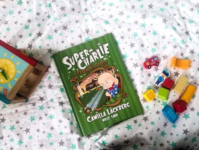 "Poznajcie Super Bobasa   Camilla Lackebrg ""Super Charlie i tajemnica babci"""