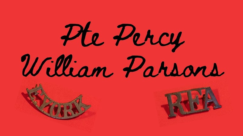 My Great Great Grandfather, Pte Percy William Parsons