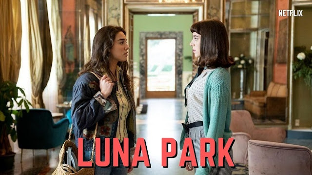 Netflix Drama Series Luna Park Trailer