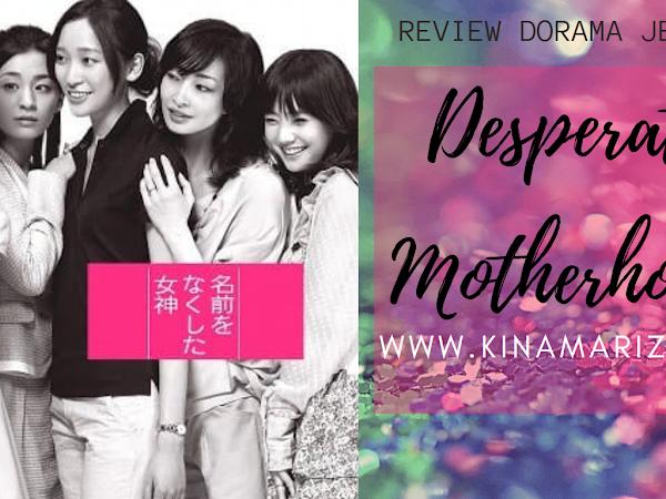 Review Drama Jepang Desperate Motherhood 名前をなくした女神