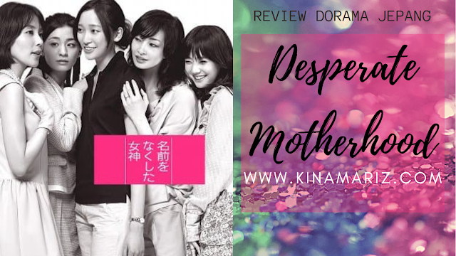 Review Drama Jepang Desperate Motherhood 名前をなくした女神