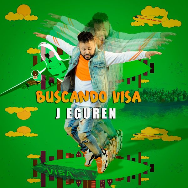 J EGUREN – Buscando Visa (Single) 2021 (Exclusivo WC)