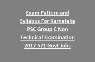 Exam Pattern and Syllabus For Karnataka PSC Group C Non Technical Examination 2017 571 Govt Jobs Online