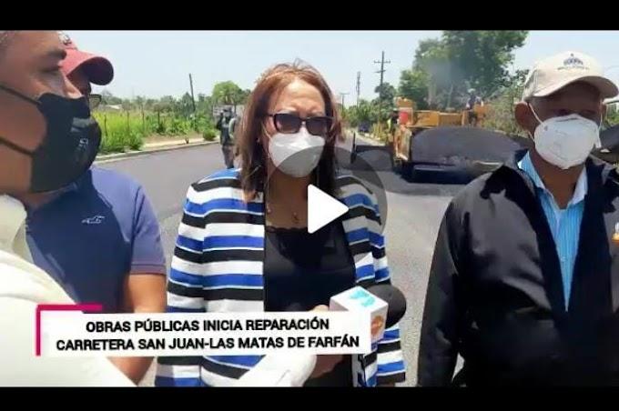 INICIAN REPARACIÓN DE CARRETERA SAN JUAN-LAS MATAS DE FARFÁN