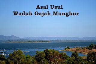 Asal Usul Waduk Gajah Mungkur