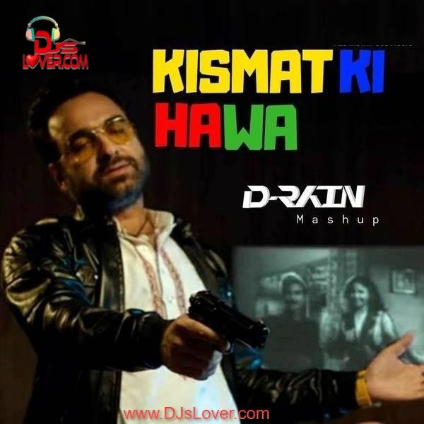 Kismet Ki Hawa Mashup Remix D-Rain