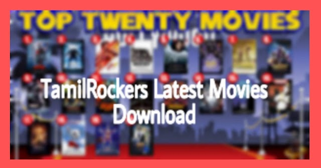 tamilrockers latest movies download Telugu, Hollywood, Bollywood Movies 2019