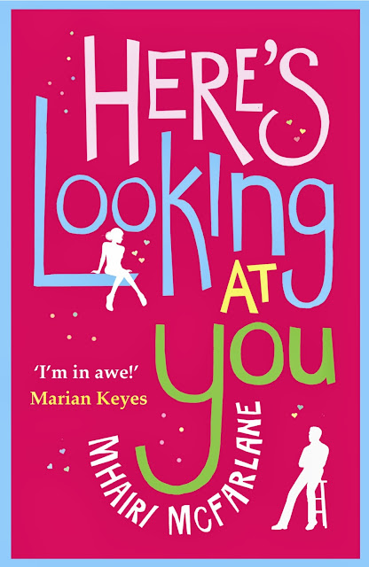 Review | Here's Looking at You by Mhairi McFarlane