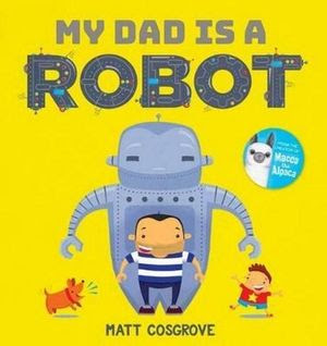 My dad is a robot book cover