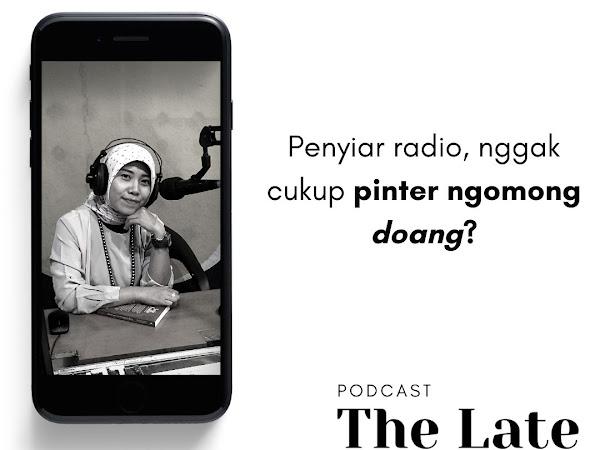Penyiar Radio Nggak Cukup Pinter Ngomong Doang