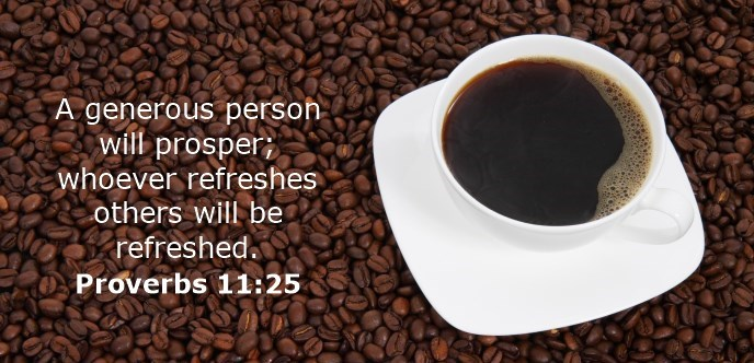 A generous person will prosper; whoever refreshes others will be refreshed.