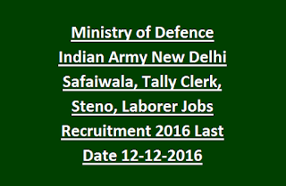 Ministry of Defence Indian Army New Delhi Safaiwala, Tally Clerk, Steno, Laborer Jobs Recruitment Notification 2016 Last Date 12-12-2016