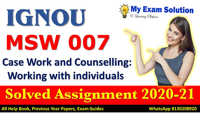 MSW 007 Solved Assignment 2020-21, IGNOU Solved Assignment 2020-21, MSW 007