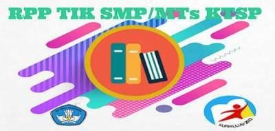 RPP TIK SMP/MTs KTSP Kelas 7.8 dan 9 Semester 1 dan 2 Revisi 2016