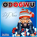 MUSIC: DJ Nexs – Odogwu