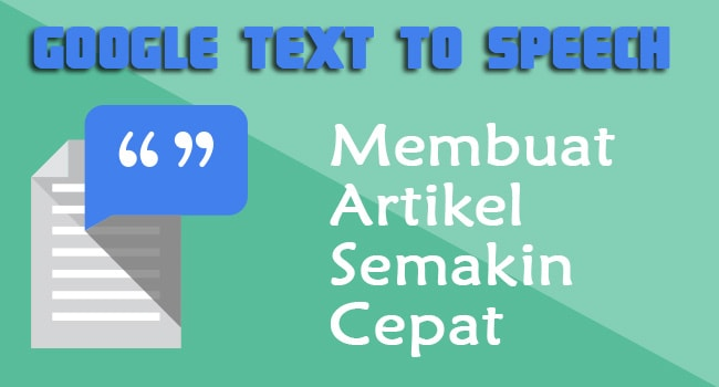 Membuat Artikel Lebih Cepat Dengan Google Text To Speech