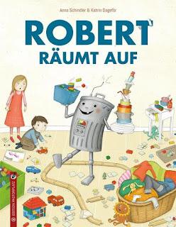 Robert räumt auf ; Anna Schindler ; Edition Pastorplatz