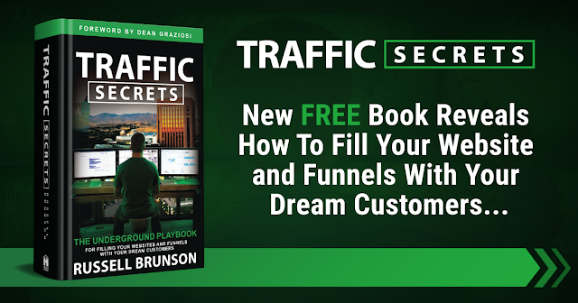 Traffic Secrets; How to get Traffic; Russell Brunson Traffic Secrets; Click Funnels Traffic Secrets