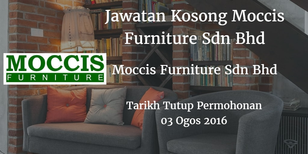 Jawatan Kosong Moccis Furniture Sdn Bhd 03 Ogos 2016