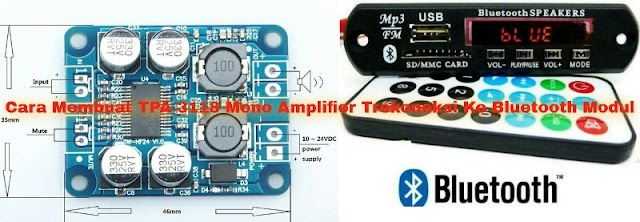 Membuat TPA3118 Mono Amplifier Terkoneksi Ke Bluetooth
