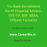 Yes Bank Recruitment for 89 Financial Advisor, SVP/VP, BSP, BRBA, Officers Vacancies