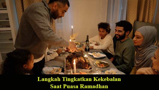 Langkah Tingkatkan Kekebalan Saat Puasa Ramadhan