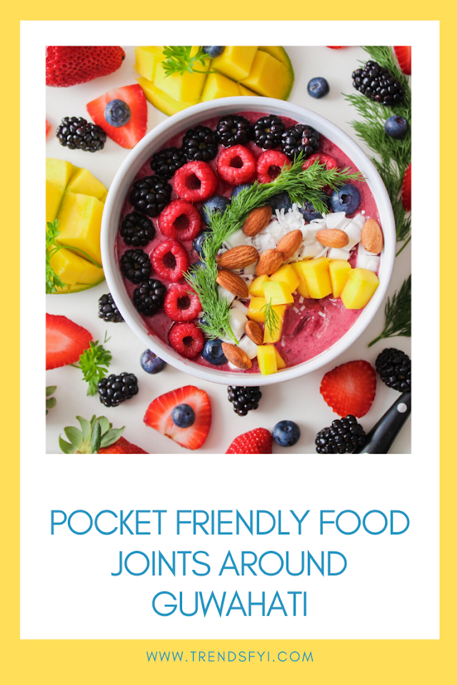 Pocket Friendly food joints around Guwahati