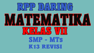 RPP Daring 1 Lembar Matematika Kelas VII SMP/MTs Tahun 2020