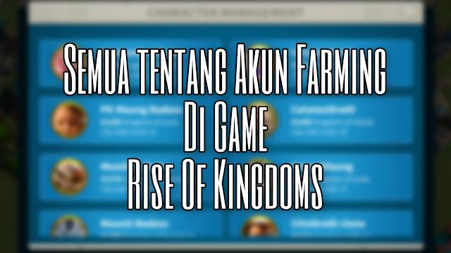 Cara Membuat Banyak Akun Farming di Game Rise Of Kingdoms