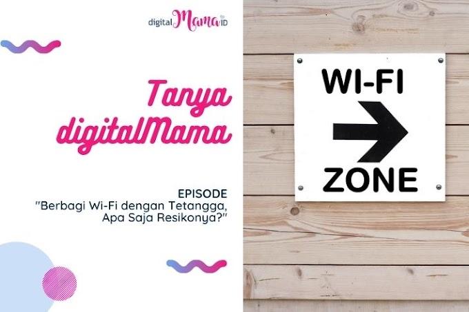 [Tanya digitalMama] Berbagi WiFi dengan Tetangga, Apa Saja Resikonya?