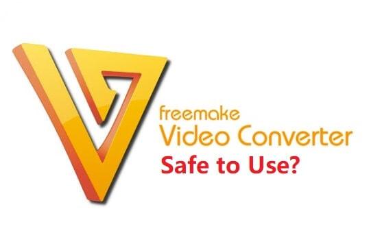 Is Freemake Video Converter Safe?