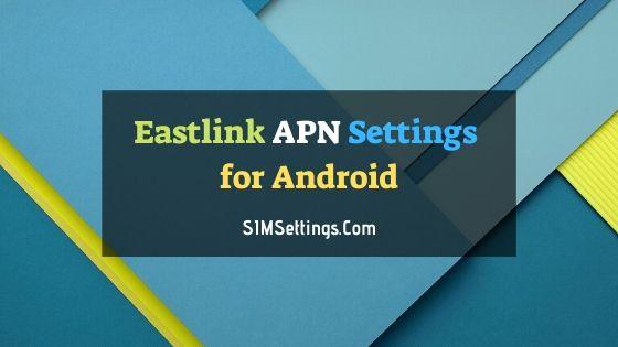 Eastlink APN Settings Android