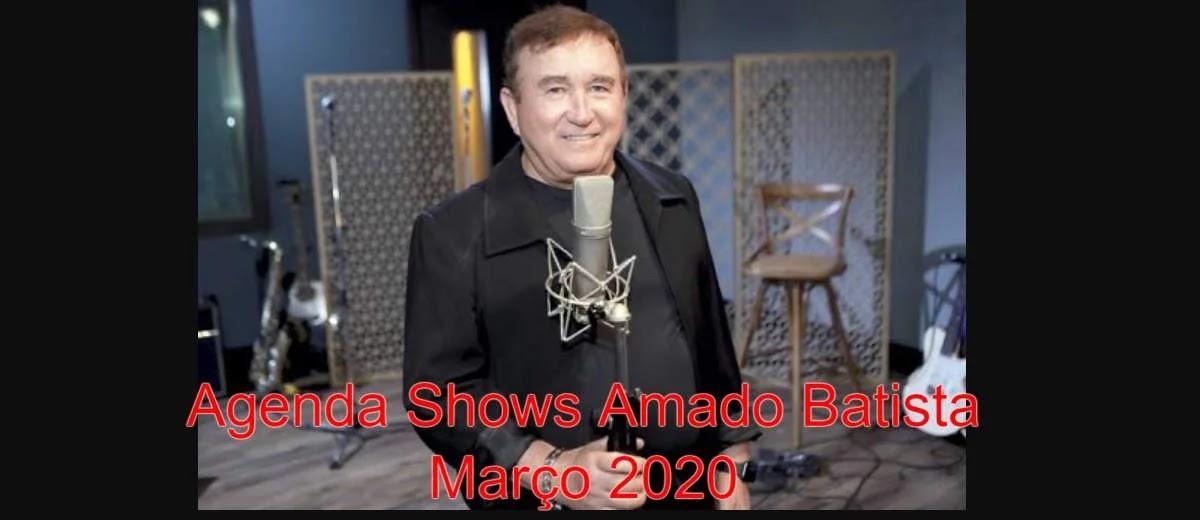 Agenda Shows Março 2020 Amado Batista - Cidade, Locais, Ingressos
