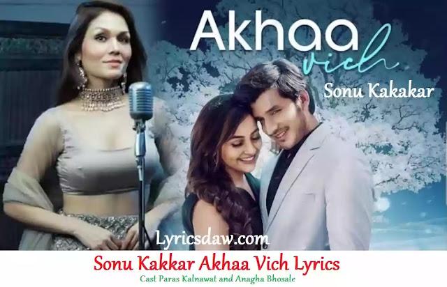 Sonu Kakkar Akhaa Vich Lyrics