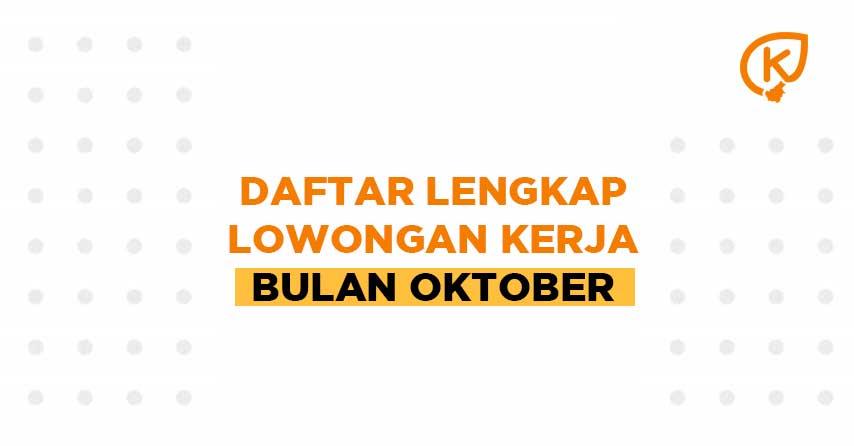 Daftar Lengkap Lowongan Kerja Bulan Oktober