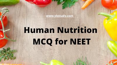 Human Nutrition MCQ class 11
