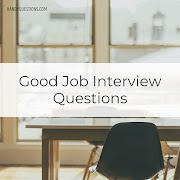 60 Good Job Interview Questions You Can Ask as Candidate (update 2020)